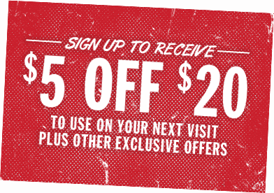 Sign up to receive $5 off $20 to use on your next visit