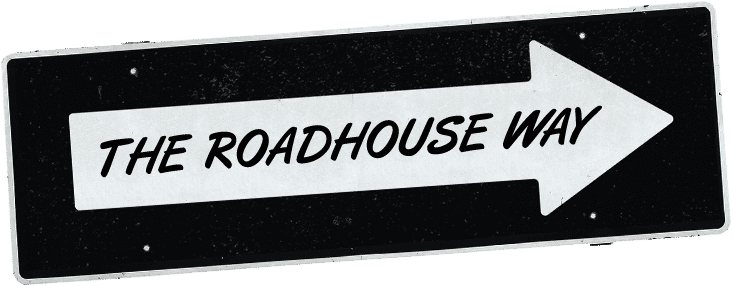 The Roadhouse Way
